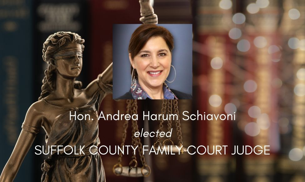 Hon. Andrea Harum Schiavoni Elected Suffolk County Family Court Judge