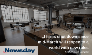 """Campolo Shares Insights in Newsday Article """"LI Firms Shut Down Since Mid-March Will Reopen to a World with New Rules"""""""