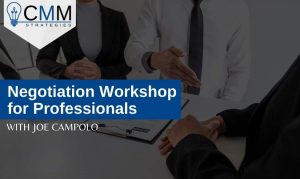 CMM Strategies Presents: Negotiation Workshop for Professionals with Joe Campolo