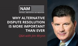Guest Spotlight: Jim Wrynn of NAM (National Arbitration and Mediation)