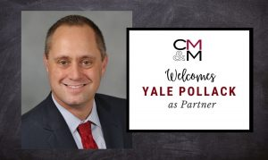 CMM Welcomes Yale Pollack As a Partner; Will Lead Labor & Employment Team