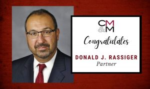 CMM Welcomes Donald J. Rassiger to the Partnership