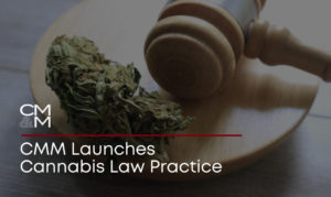 CMM Launches Cannabis Law Practice