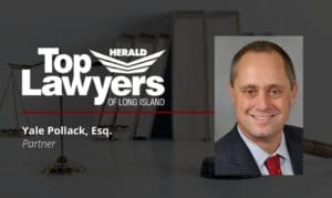 Yale Pollack Recognized by Herald Community Newspapers as Top Lawyers of Long Island Honoree